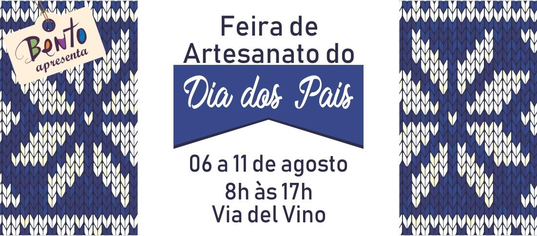da3f68d8b Entre os dias 6 e 11 de agosto, a Secretaria de Turismo realiza a Feira de  Artesanato do Dia dos Pais, na Via del Vino, nos turnos da manhã e tarde,  ...